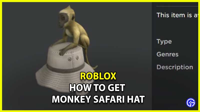 How To Get Monkey Safari Hat On Roblox
