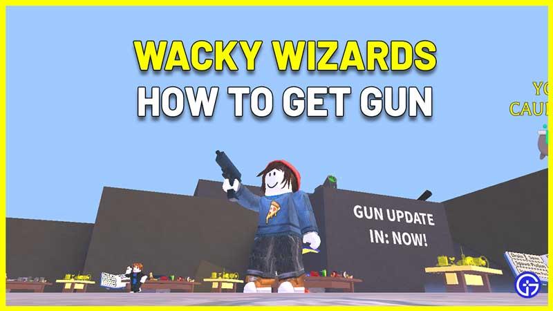 How To Get The Gun In Wacky Wizards Gun Update