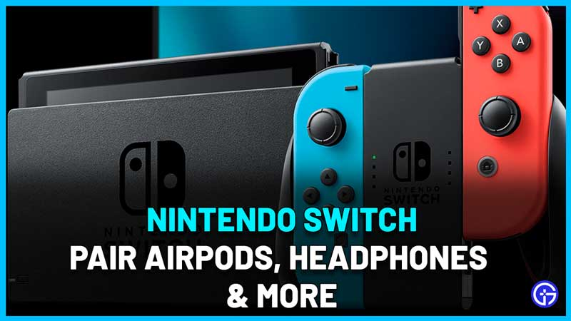 how to pair airpods headphones nintendo switch updating bluetooth
