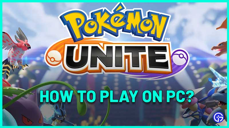 How To Play Pokemon Unite on PC