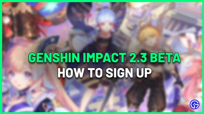 How To Sign Up For Genshin Impact 2.3 Beta