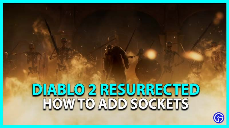 How to Add Sockets Diablo 2 Resurrected