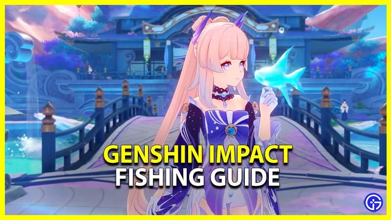 How to Genshin Impact Fishing Guide, Fish Bait, Fish Rod, Recipe