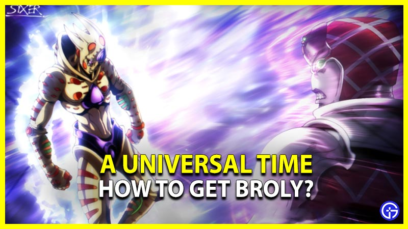 How to Get Broly in AUT A Universal Time