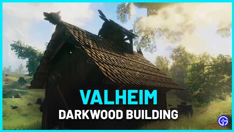 How to Make Darkwood Buildings in Valheim