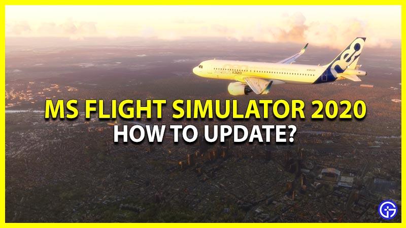 How to Update Microsoft Flight Simulator 2020