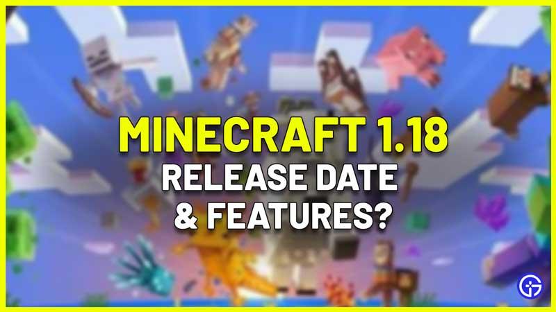 Minecraft 1.18 Release Date