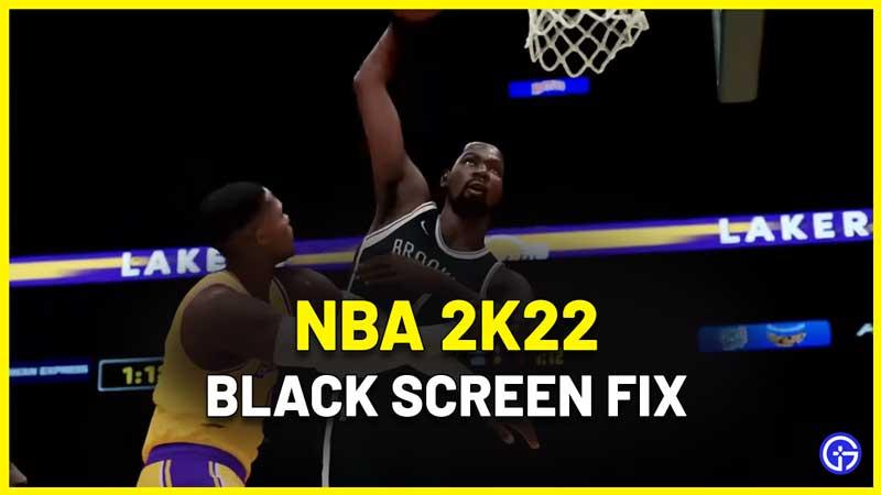 NBA 2k22 Black Screen