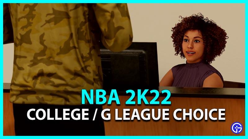 NBA 2k22 College Or G League Choice