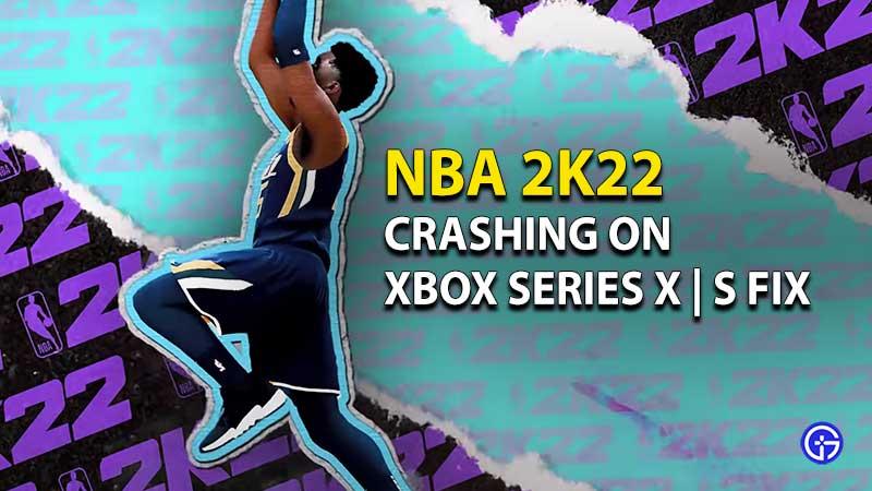 NBA 2k22 Crashing On Xbox Series X | S Fix