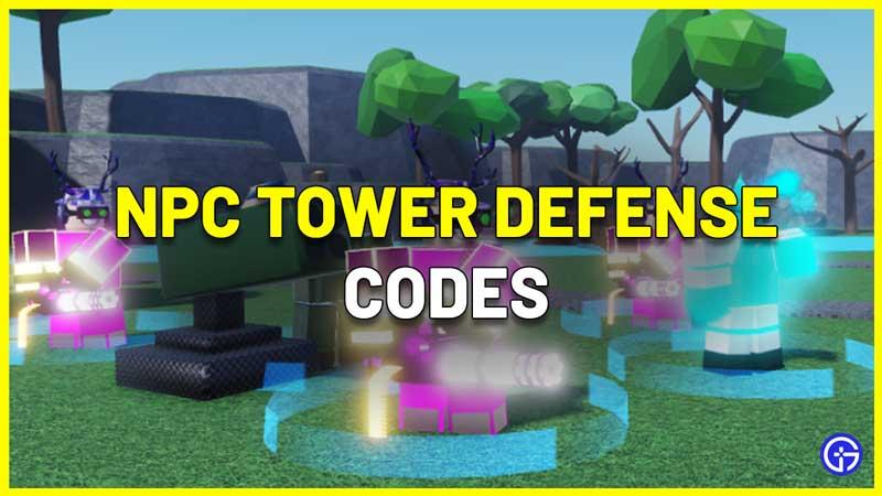 NPC Tower Defense Codes Roblox