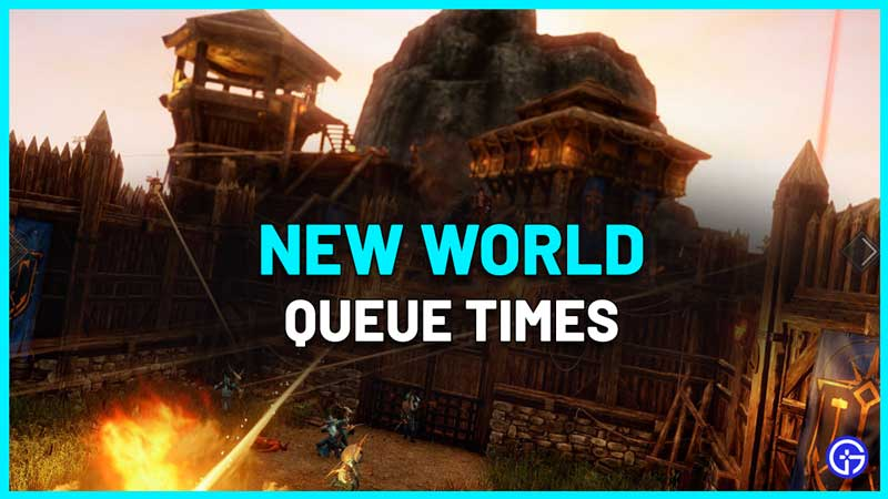 What are the New World Queue Times