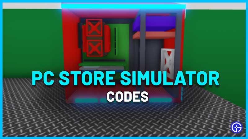PC Store Simulator Codes