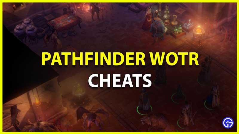 Pathfinder Wrath Of The Righteous Cheats And Console Commands