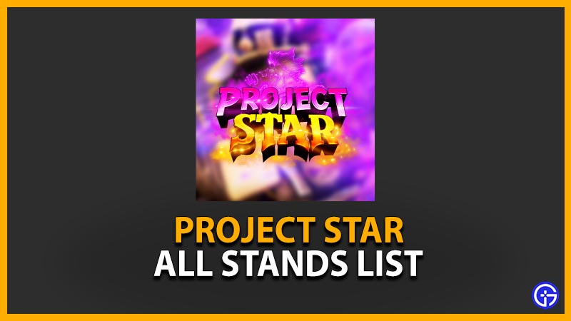 Roblox Project Star All Stands List