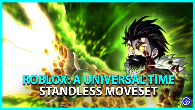 Roblox A Universal Time AUT Standless Moveset