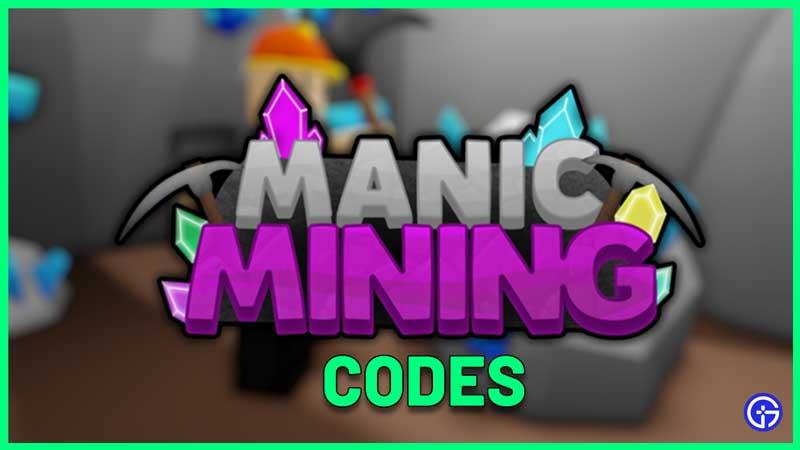 Manic Mining Codes Roblox