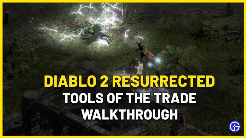 Tools Of The Trade Diablo 2 Resurrected Quest Guide
