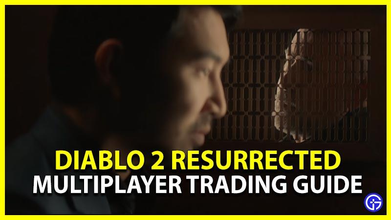 Trade Diablo 2 Resurrected Multiplayer Trading Guide