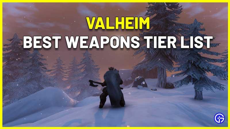 Valheim Best Weapons Tier List
