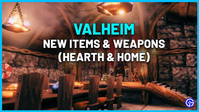 Valheim Hearth and Home New Items And Weapons