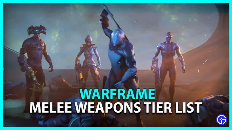 Warframe Best Melee Weapons Tier List