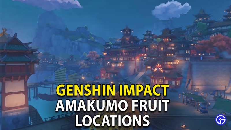 all amakumo fruit locations in genshin impact