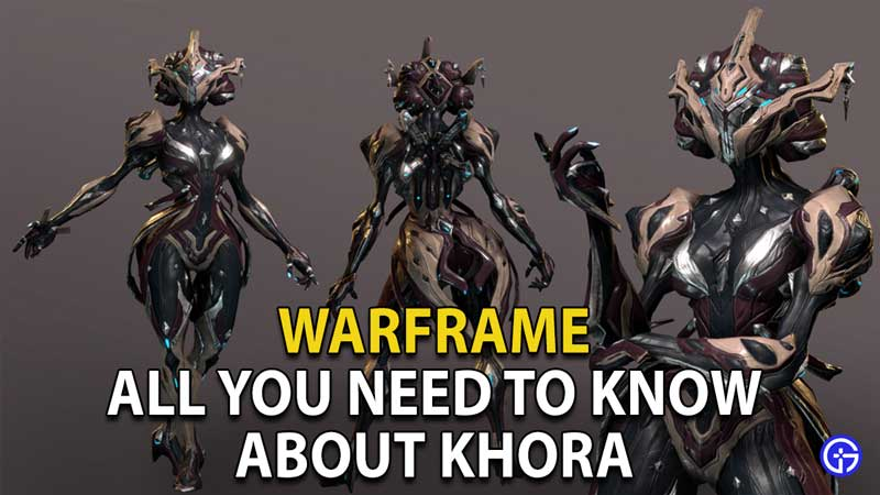 all you need to know about khora warframe