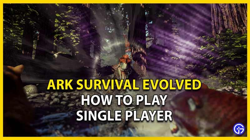 single player ark evolved