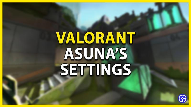 asuna settings valorant