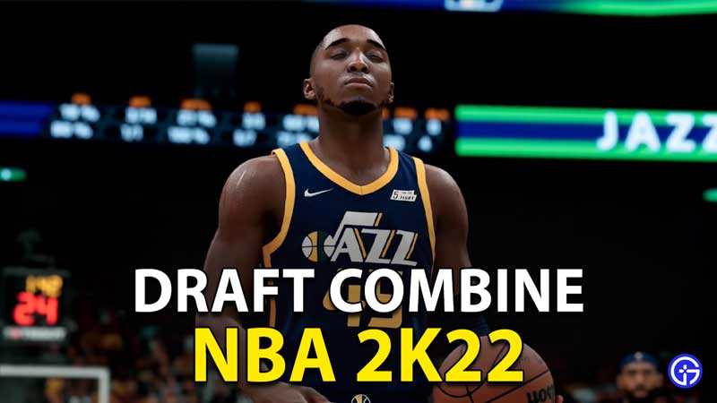 NBA 2K22 Draft Combine: How To Get Drafted?