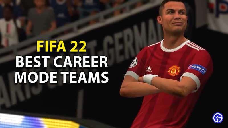 best career mode teams fifa 22