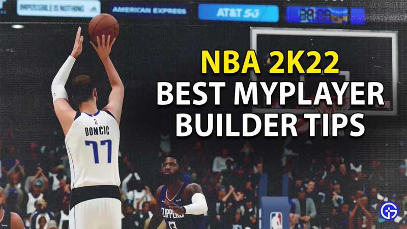 best myplayer builder tips in nba 2k22