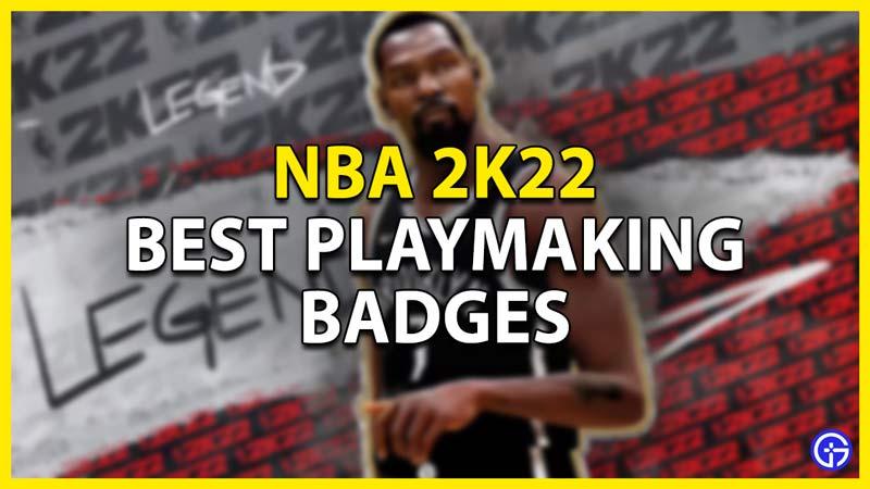 best playmaking badges in nba 2k22