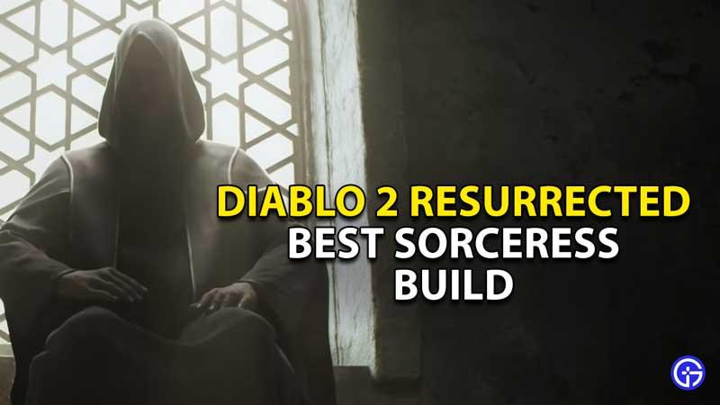 best sorceress build diablo 2 resurrected
