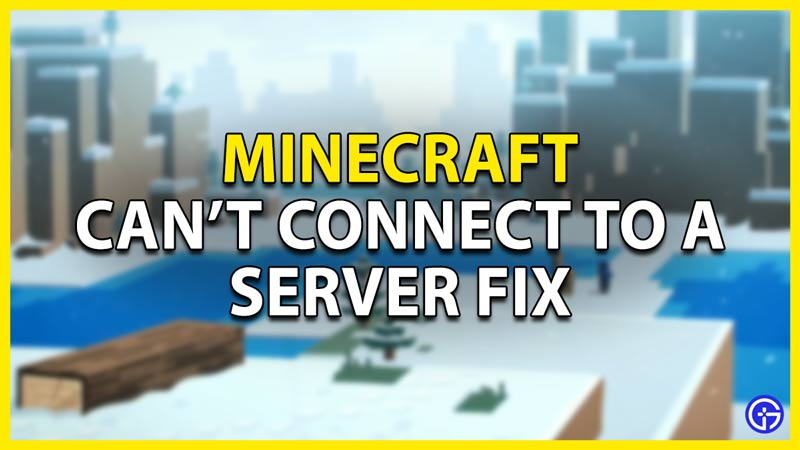 can't connect to a server fix in minecraft