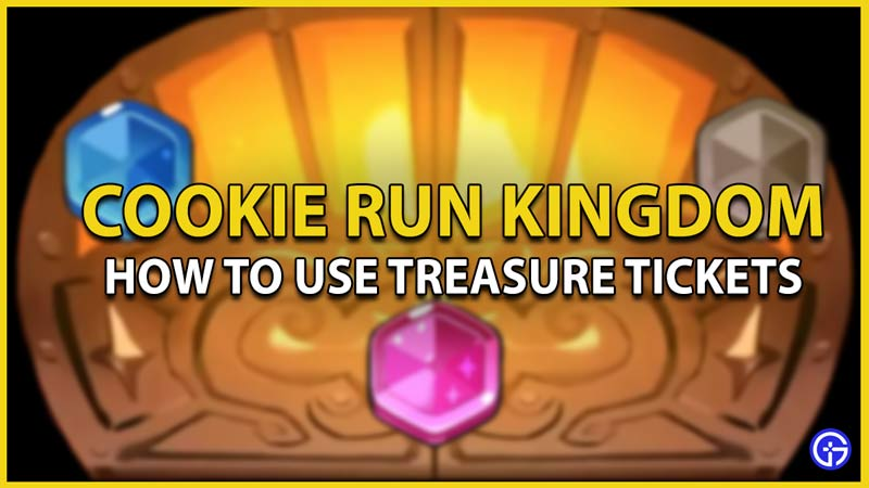 cookie run kingdom how to use treasure tickets