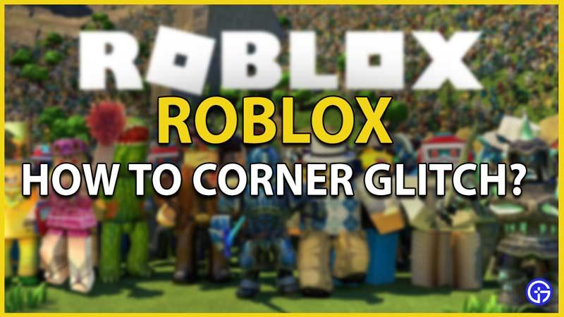 corner glitch roblox