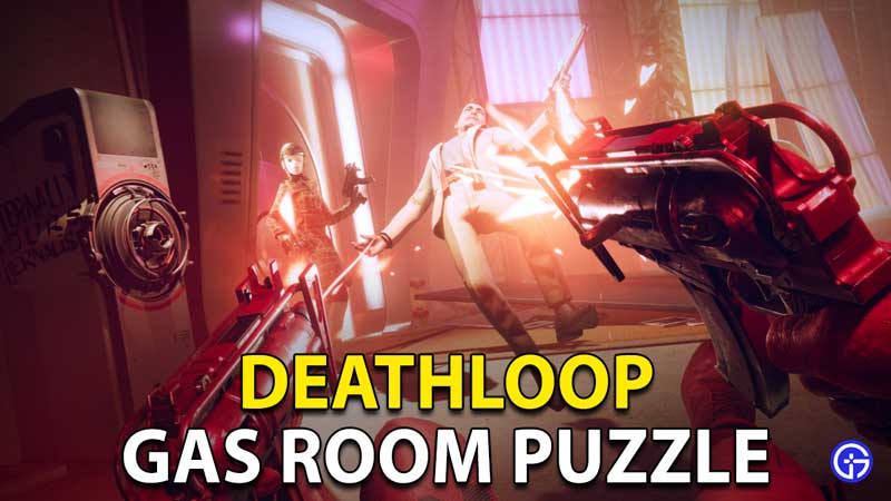 Deathloop Gas Puzzle: How To Complete Boathouse Room Mission