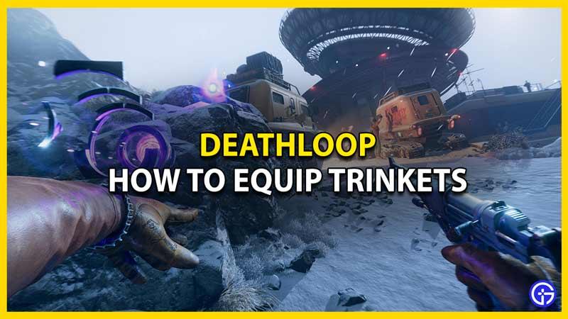 deathloop how to equip trinkets