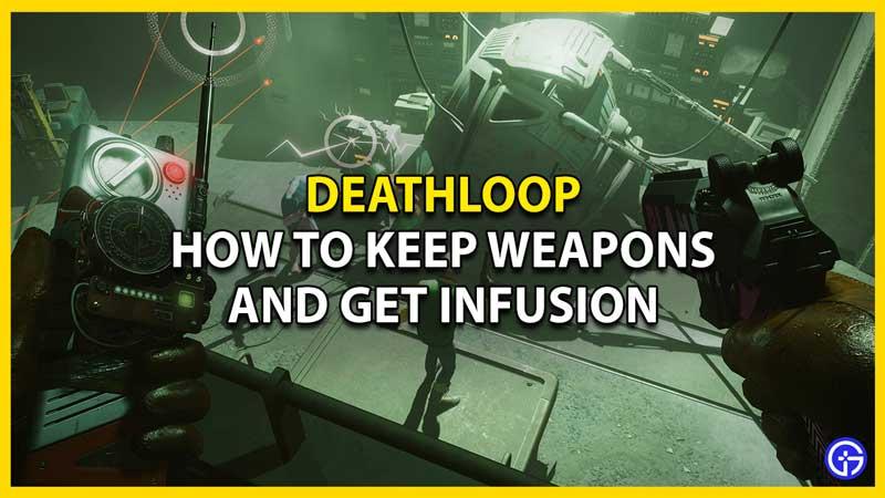 deathloop how to infuse