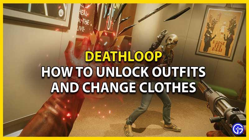 how to change clothes in deathloop