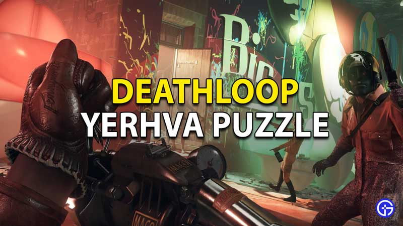Deathloop Yerhva: Queen Of Riddles Answers And Location