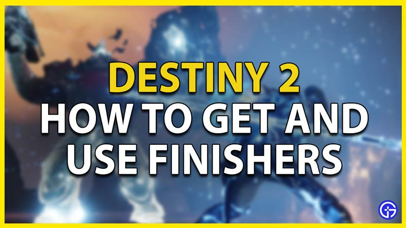 destiny-2-finishers