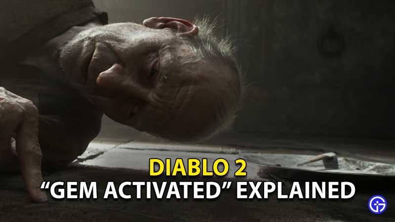 diablo 2 gem activated message explained