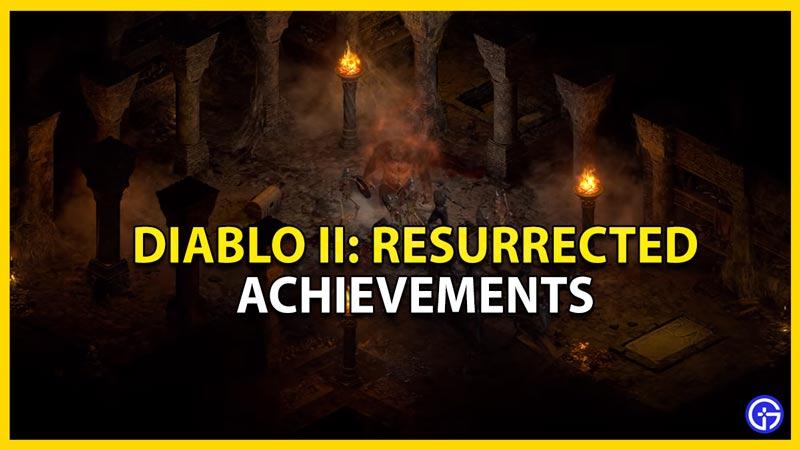 all chievements for diablo 2 resurrected