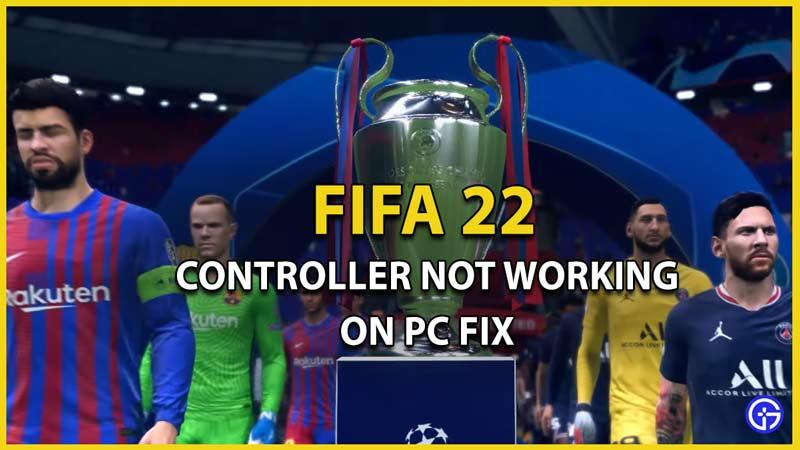 fifa 22 controller not working fix