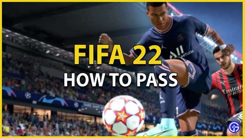 fifa 22 how to pass