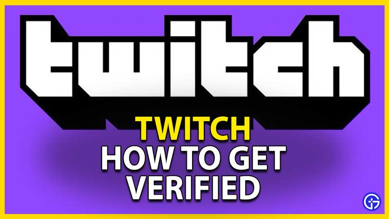 get verified on twitch