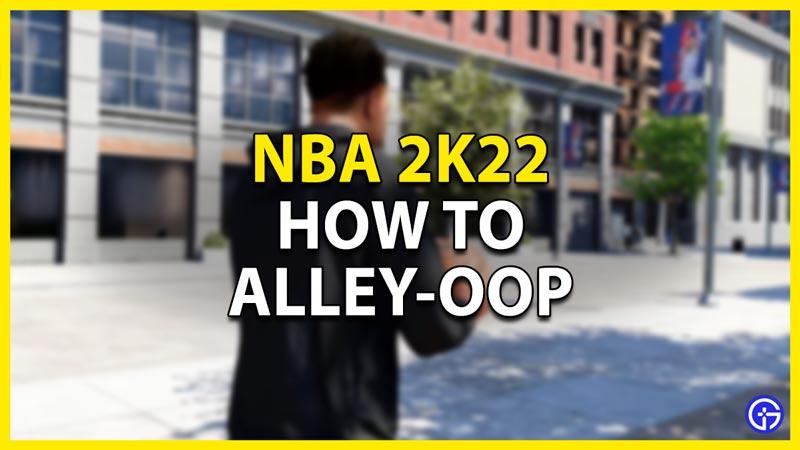 how to alley-oop in nba 2k22